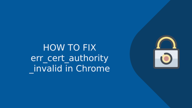 image of: How to Fix ERR_CERT_AUTHORITY_INVALID in Chrome