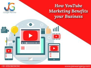 image of: How YouTube Marketing Benefits your Business -Jeewan Garg